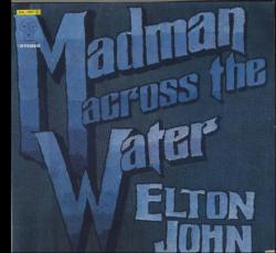 Madman Across the Water. Elton John